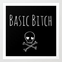 'Basic Bitch' Art Print