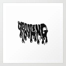 Drooling Art Print