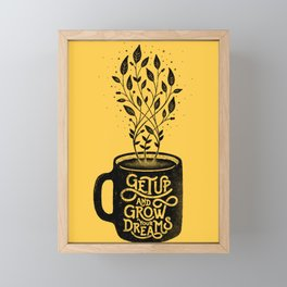 GET UP AND GROW YOUR DREAMS Framed Mini Art Print