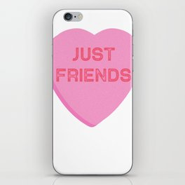Just Friends Valentines Candy Heart for Friendzone iPhone Skin