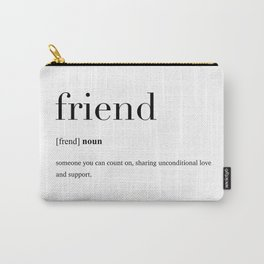 Friend definition Carry-All Pouch