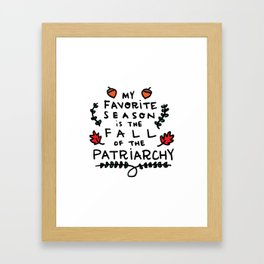 My Favorite Season is the Fall of the Patriarchy Framed Art Print