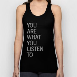 You Are What You Listen To Unisex Tank Top