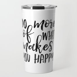 Do More Of What Makes You Happy,Love What You Do Do What You Love,Office Sign,Office Wall Art,Motiva Travel Mug