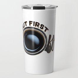 but first coffee (photo) Travel Mug