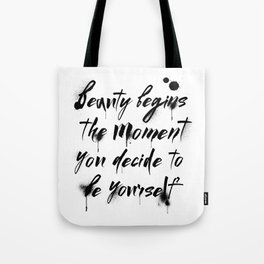 Beauty begins, spray paint, fashion quote Tote Bag