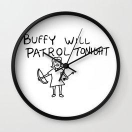 Buffy Will Patrol Tonight Wall Clock