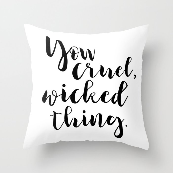 You cruel wicked thing. - Rhysand Throw Pillow