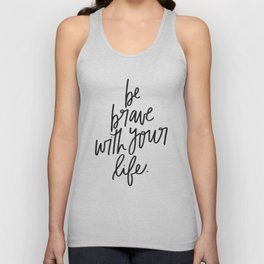Be Brave With Your Life Unisex Tank Top