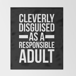 Disguised Responsible Adult Funny Quote Throw Blanket