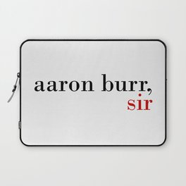 Aaron Burr, sir Laptop Sleeve