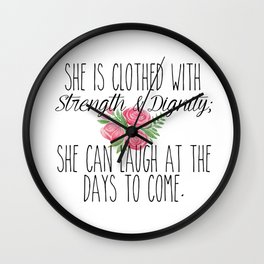Proverbs 31 - She is Clothed with Strength & Dignity. Wall Clock