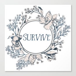 SURVIVE - A Floral Print Canvas Print