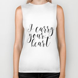 I carry your heart with me, I carry your heart print, Love Print,Above bed art Biker Tank
