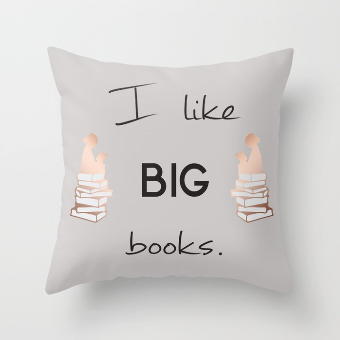 I like big books. Throw Pillow