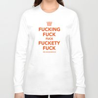 novelty Long Sleeve T-shirts featuring Fucking Fuck Fuck Fuckety Fuck- Orange by IIIIStripeIIII