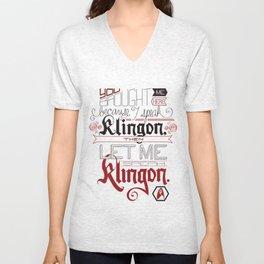 Then let me speak Klingon. Unisex V-Neck