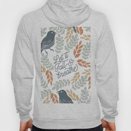 Let Fall and Breathe Hoody