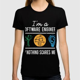 I'm A Software Engineer Nothing Scares Me T-shirt