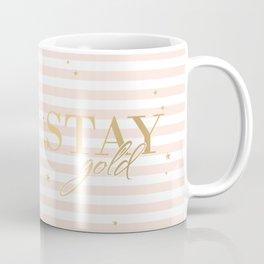 Stay Gold! Coffee Mug