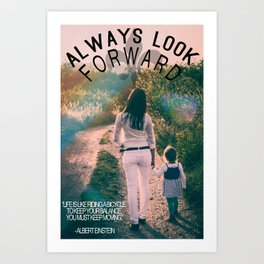 Always look forward Art Print
