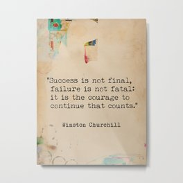 Churchill quote poster. Success is not final. Metal Print