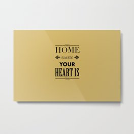 Home is Where - Typography brown Metal Print
