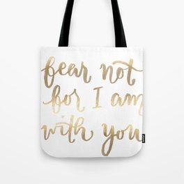 Fear Not Tote Bag