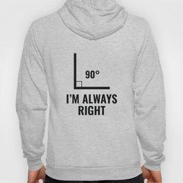 I'm Always Right Hoody