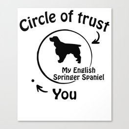 Circle of trust my English Springer Spaniel Canvas Print