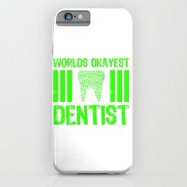 Worlds Okayest Dentist (Green) iPhone Case