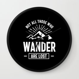 Not All Those Who Wander Are Lost - Outdoor Lovers Wall Clock
