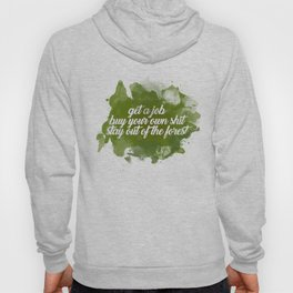 stay out of the forest Hoody