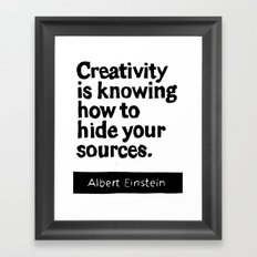 Creativity is knowing how to hide your sources Framed Art Print