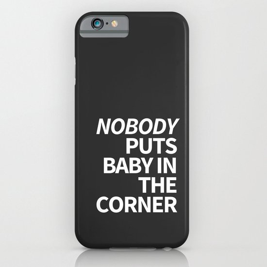 Nobody Puts Baby In The Corner iPhone & iPod Case