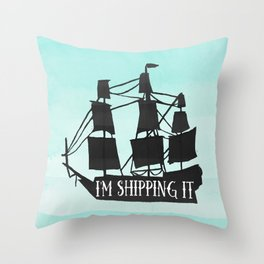 I'm shipping it Throw Pillow