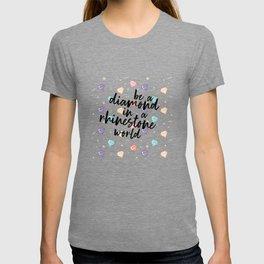 Diamond in a Rhinestone World T-shirt