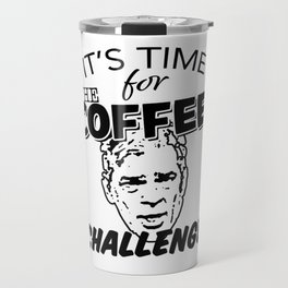 It's Time For The Coffee Challenge with George Clooney Travel Mug