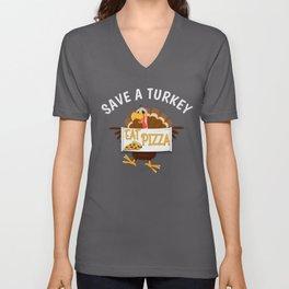 Save a Turkey Eat Pizza Vegan Thanksgiving Unisex V-Neck