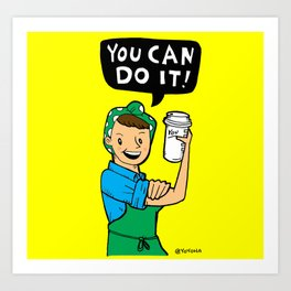 You Can Do It! Art Print