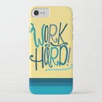 work hard iPhone & iPod Cases featuring Work Hard! by Chelsea Herrick
