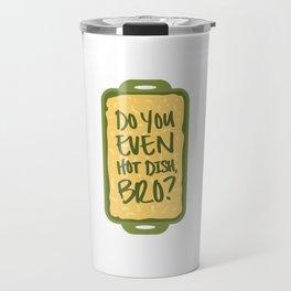 Do You Even Hot Dish, Bro? Green Vertical Travel Mug