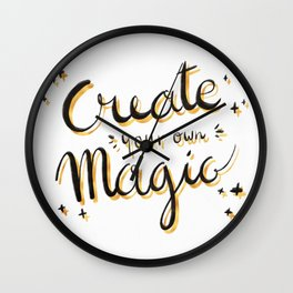 Create Your Own Magic Gold ink calligraphy inspiationl quote Wall Clock