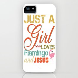 Just a girl who loves Flamingo  And Jesus Retro Vintage  iPhone Case