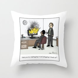 """Did you try unplugging it and plugging it back in?"" Throw Pillow"