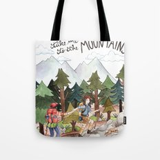 Take Me to the Mountains Tote Bag