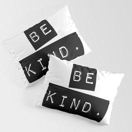 Be Kind Label Design Pillow Sham