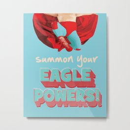 summon your eagle powers Metal Print