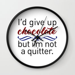 Don't Quit Keep Calm Eat Chocolate Design Wall Clock