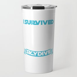 I Survived My First Skydive Extreme Sports  Parachute Skydiving Gifts Travel Mug